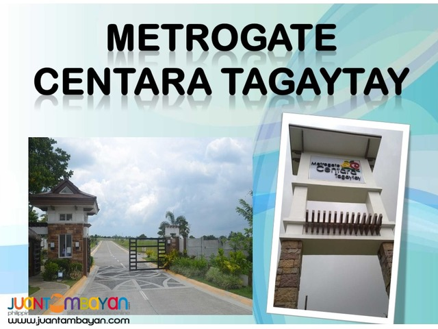 METROGATE CENTARA TAGAYTAY Lots = 11,500/sqm