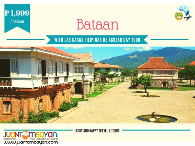 BATAAN DAY TOUR with Las Casas Filipinas de Acuzar