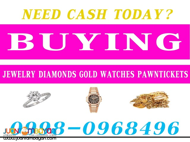 BUYING ALL KINDS OF JEWELRY, WATCH, DIAMOND, GOLD AND PAWNTICKETS!