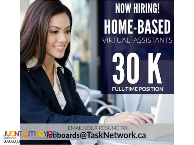 Hiring! Full Time Home-Based Virtual Assistants - P30,000 / Mo. Salary