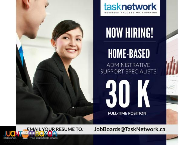 P30K /Mo.- Home-Based Administrative Support Specialists