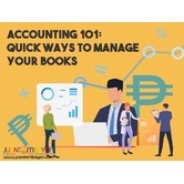ACCOUNTING 101: QUICK WAYS TO MANAGE YOUR BOOKS