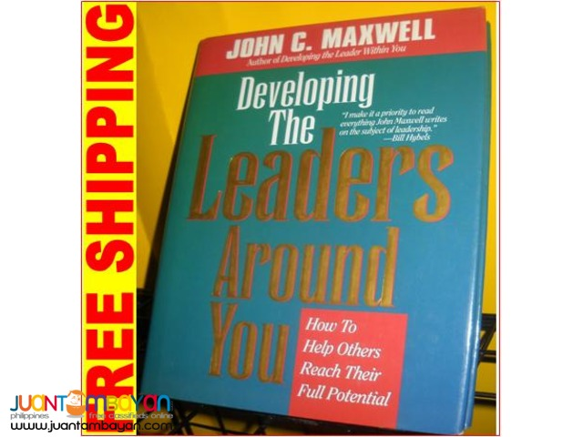 Developing the Leaders Around You by John Maxwell