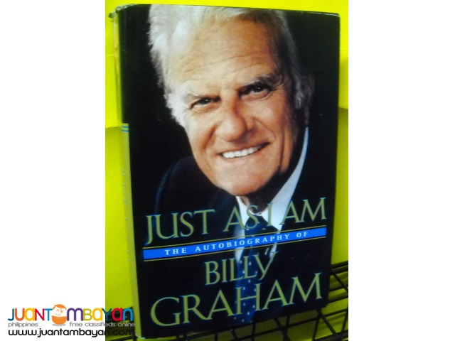 Just As I Am by Billy Graham. An Autobiography of Billy Graham