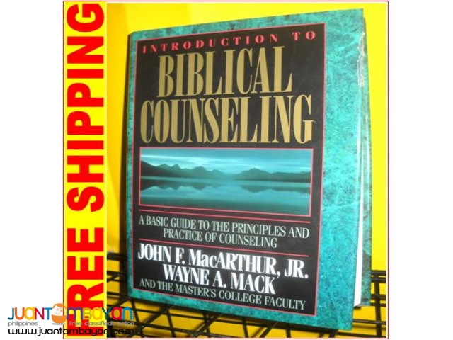 Introduction to Biblical Counseling by J Mac Arthur, W Mack