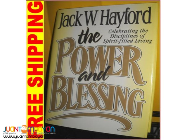The Power and Blessing by Jack W Hayford