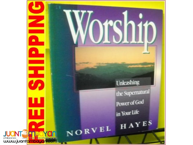 Unleashing the Supernatural Power of God in Your Life by Norvel Hayes