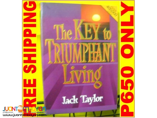 The Key to Triumphant Living by Jack Taylor