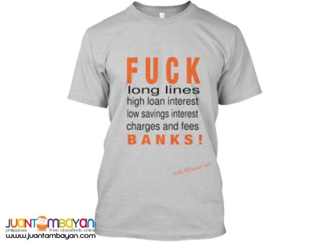 FUCK BANKS! T-shirt by SWEARwear.net